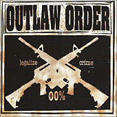 Legalize Crime - EP by Outlaw Order
