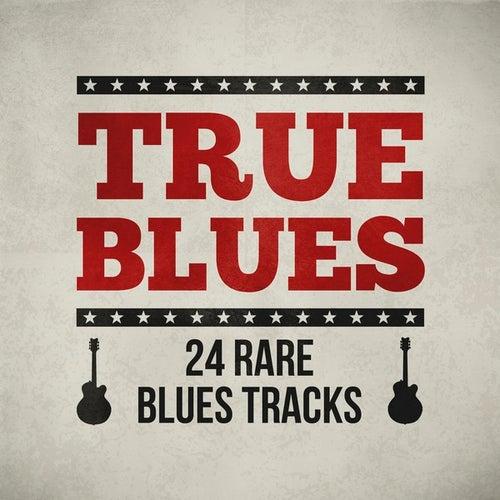 True Blues - 24 Rare Blues Tracks by Various Artists