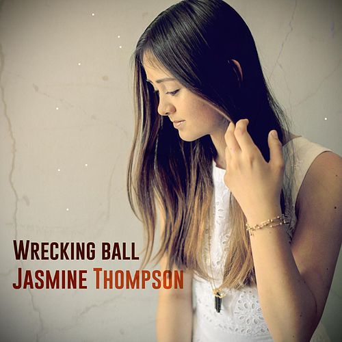 Wrecking Ball by Jasmine Thompson