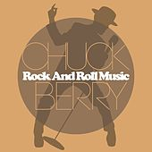Rock and Roll Music by Chuck Berry
