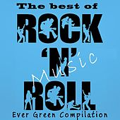 The Best of Rock 'n' Roll Music (Ever Green Compilation) von Various Artists