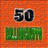 50 Balli Di Gruppo de Various Artists