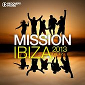 Mission Ibiza 2013, Pt. 2 by Various Artists