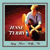 Stay Here With Me by Jesse Terry