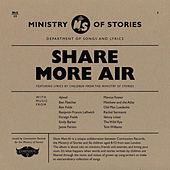 Ministry of Stories - Share More Air de Various Artists