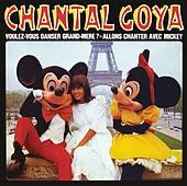 Voulez-vous danser grand mère / Allons chanter avec Mickey de Chantal Goya