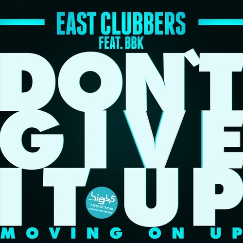 Don't Give It Up (Moving On Up) by East Clubbers