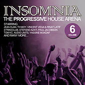 Insomnia - The Progressive House Arena, Vol. 6 by Various Artists