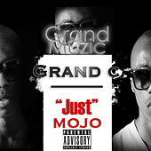 Just Mojo by Grand C
