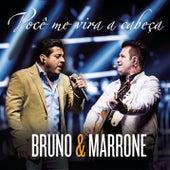 Você Me Vira a Cabeça (Me Tira do Sério) von Bruno & Marrone