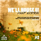 We'll House You - Deep Edition, Vol. 2 by Various Artists