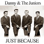 Just Because di Danny and the Juniors