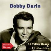 18 Yellow Roses & 11 Other Hits (Original Album Plus Bonus Tracks) by Bobby Darin