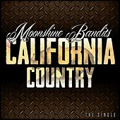 California Country by Moonshine Bandits