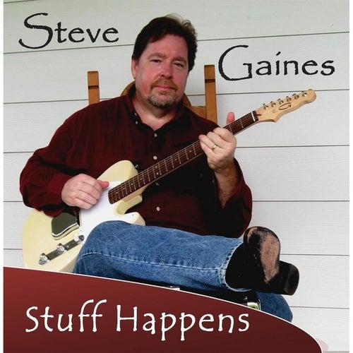 Stuff Happens by Steve Gaines