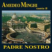 Amedeo Minghi Canta il Padre Nostro di Amedeo Minghi