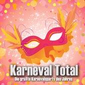 Karneval Total - Die größte Karnevalsparty des Jahres von Various Artists