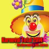 Karneval Total 2014 - Die Narrenhits des Jahres by Various Artists