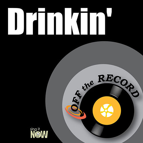 Drinkin' by Off the Record