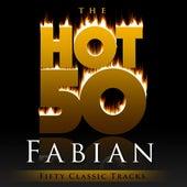 The Hot 50 - Fabian (Fifty Classic Tracks) van Fabian