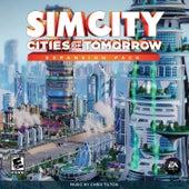 SimCity Cities Of Tomorrow by Chris Tilton