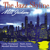 The Jazz Skyline (Remastered) by Milt Jackson