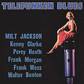 Telefunken Blues (Remastered) by Milt Jackson