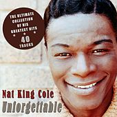 Unforgettable - The Ultimate Collection of His Greatest Hits von Nat King Cole