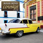 Bossa Nova Lounge 2 - Music Inspired By Buena Vista And La Boca de Various Artists