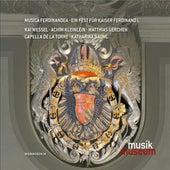 Musica Ferdinandea - Ein Fest für Kaiser Ferdinand von Various Artists