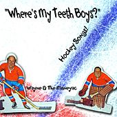 Where's My Teeth Boys? (Hockey Songs!) de Wayne