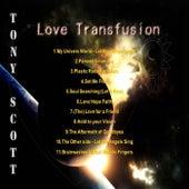Love Transfusion by Tony Scott