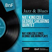 Nat King Cole Sings, George Shearing Plays (Remastered, Stereo Version) by Nat King Cole