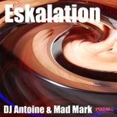 Eskalation von Mad Mark DJ Antoine