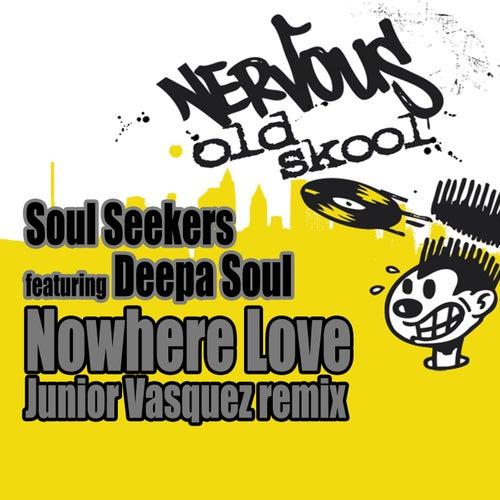 Nowhere Love feat. Deepa Soul - Junior Vasquez Remix by Soul Seekers