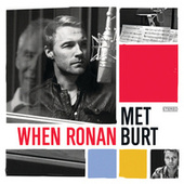 When Ronan Met Burt von Ronan Keating
