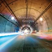 Música en Tiempos by Various Artists