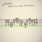 When Girls Collide - Jonsi Remix von Múm