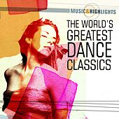 Music & Highlights: The World's Greatest Dance Classics de Various Artists