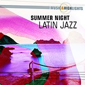 Music & Highlights: Summer Night - Latin Jazz by Various Artists