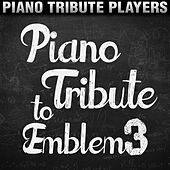 Piano Tribute to Emblem3 by Piano Tribute Players