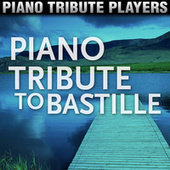 Piano Tribute to Bastille by Piano Tribute Players