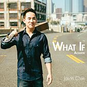 What If Acoustic de Jason Chen