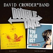 Double Take - David Crowder*Band by David Crowder Band
