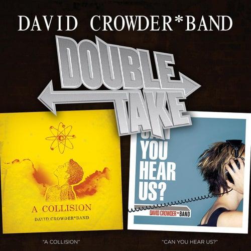 Double Take - David Crowder*Band by David Crowder Band