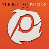 The Best Of Passion (So Far) by Passion Worship Band