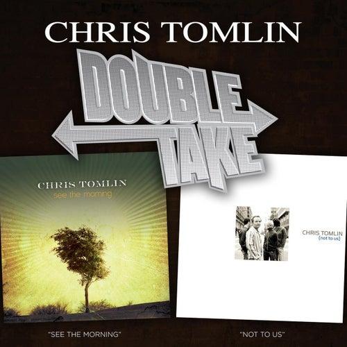 Double Take - Chris Tomlin by Chris Tomlin