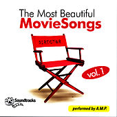 The Most Beautiful Movie Songs, Vol. 1 by A.M.P.