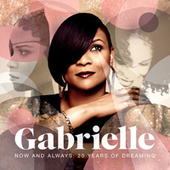 Now And Always: 20 Years Of Dreaming by Gabrielle