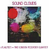 Sound Clouds von i Flautisti - The London Recorder Quartet